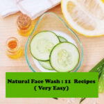 Natural Face Wash : 11  Recipes ( Very Easy)