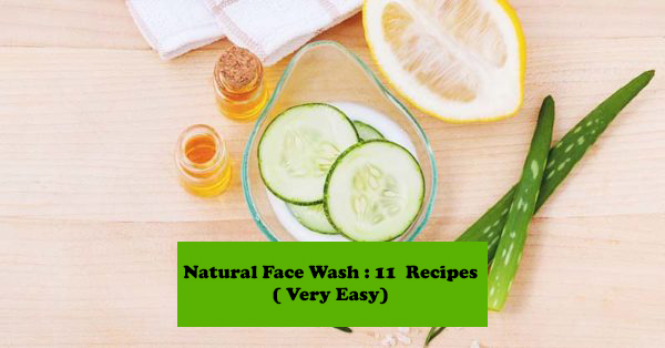 Natural Face Wash 11 Recipes Very Easy 2