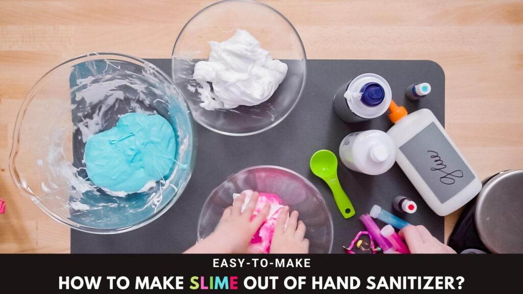 How To Make Slime Out Of Hand Sanitizer