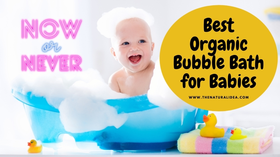 Organic Bubble Bath for Babies