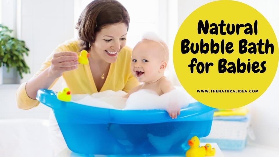 Natural Bubble Bath for Babies