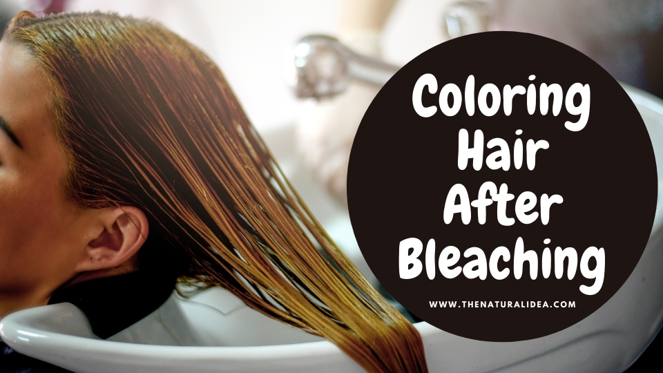 coloring hair after bleaching