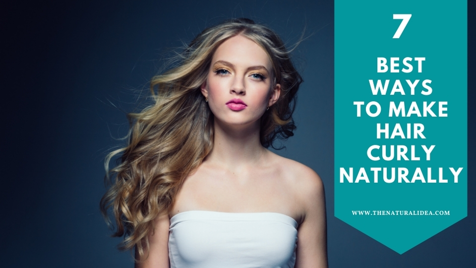 make your hair naturally curly
