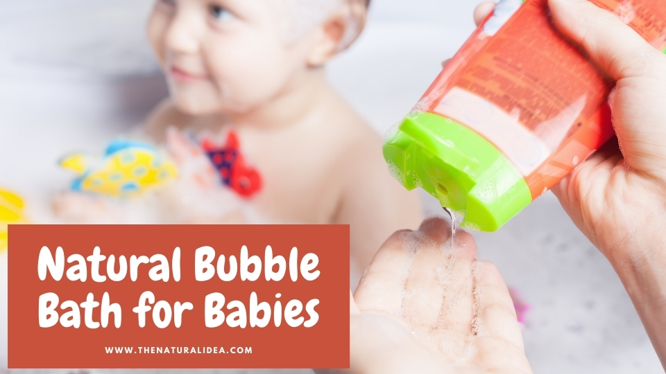 Natural Bubble Bath for babies